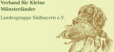 Verband für Kleine Münsterländer LANDESGRUPPE SÜDBAYERN e.V.